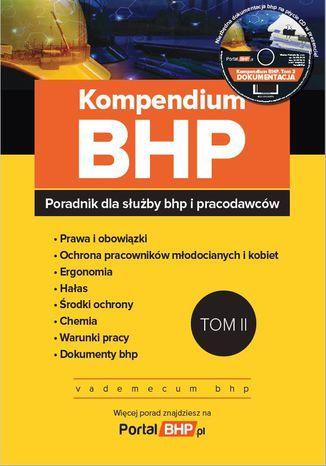 Kompendium BHP tom 2 - poradnik dla służby bhp i pracodawców + płyta CD z wzorami dokumentów - Ebook.