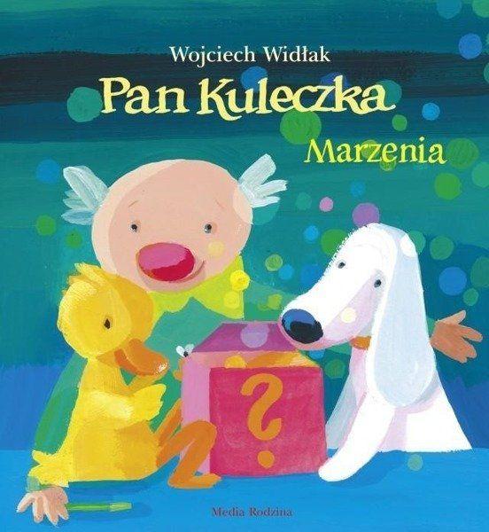 Pan Kuleczka Marzenia - Wojciech Widłak