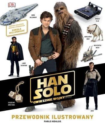 Han Solo Gwiezdne wojny Historie Przewodnik ilustrowany Pablo Hidalgo