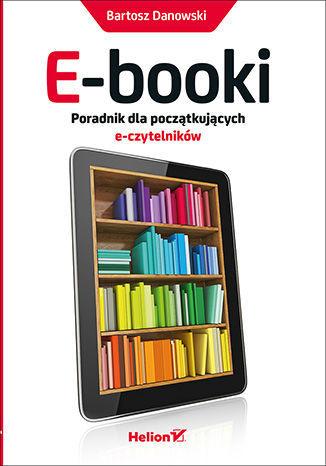 E-booki. Poradnik dla początkujących e-czytelników - Ebook.