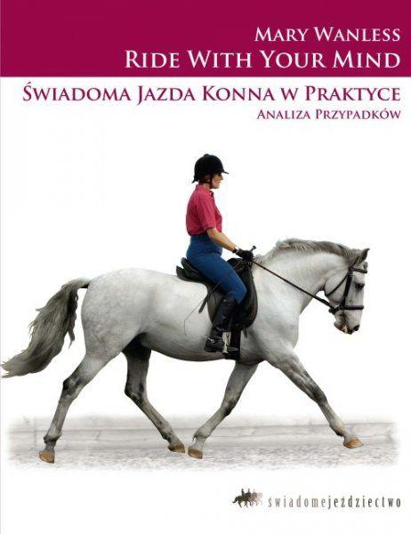 Książka świadoma jazda konna w praktyce - analiza przypadków - M. Wanless
