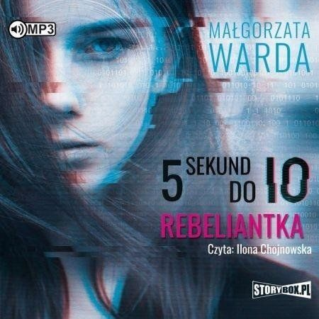 5 sekund do IO. Rebeliantka audiobook - Małgorzata Warda