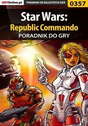 Star Wars: Republic Commando - poradnik do gry - Ebook.