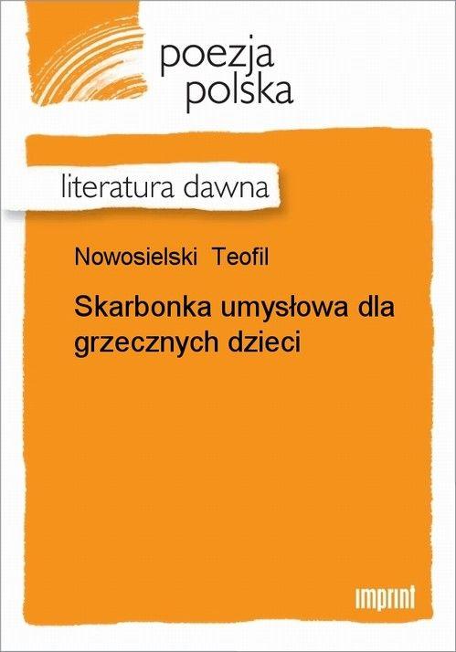 Skarbonka umysłowa dla grzecznych dzieci - Teofil Nowosielski - ebook