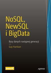 NoSQL, NewSQL i BigData. Bazy danych następnej generacji - dostawa GRATIS!.