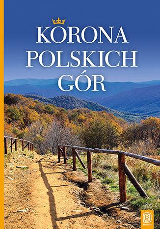 Korona Polskich Gór. Wydanie 2 - dostawa GRATIS!.
