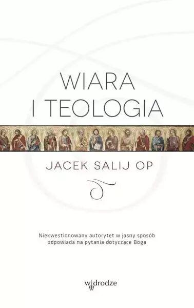 Wiara i teologia - Jacek Salij