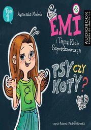 Psy czy koty? Emi i Tajny Klub Superdziewczyn. Seria 2. Tom 1 - Audiobook.