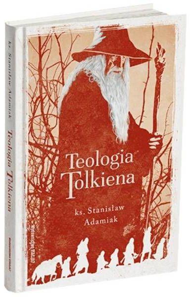Teologia Tolkiena - Stanisław Adamiak