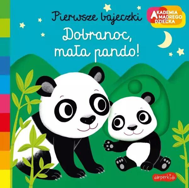 Dobranoc, mała pando! Akademia mądrego dziecka. Pierwsze bajeczki - Nathalie Choux