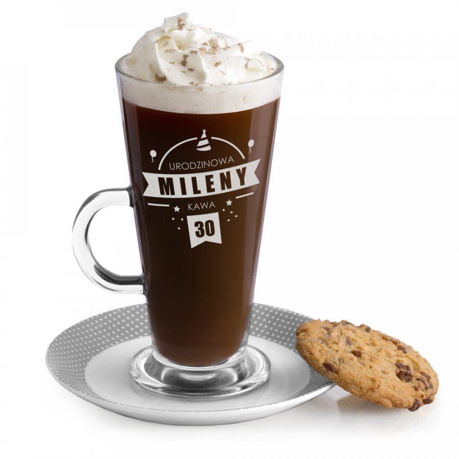 Szklanka do latte z grawerem dla niej na 30 urodziny