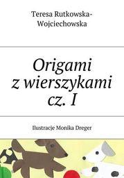 Origami z wierszykami cz. I - Ebook.