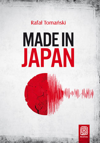 Made in Japan. Książka z autografem - dostawa GRATIS!.