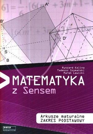 Matematyka z Sensem Arkusze maturalne zakres podstawowy