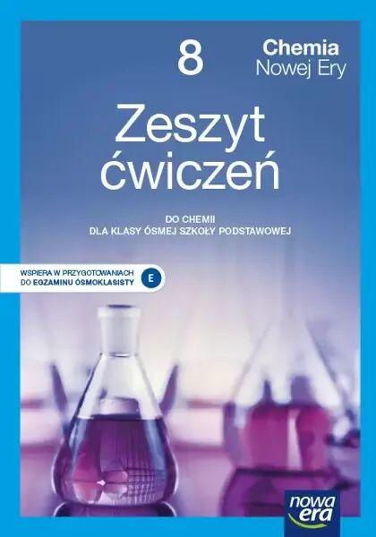 Chemia nowej ery zeszyt ćwiczeń dla klasy 8 szkoły podstawowej EDYCJA 2021-2023 - Elżbieta Megiel, Małgorzata Mańska