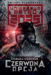 Uniwersum Metro 2035 Czerwony wariant ZAKŁADKA DO KSIĄŻEK GRATIS DO KAŻDEGO ZAMÓWIENIA