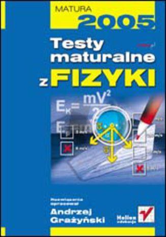 Testy maturalne z fizyki - dostawa GRATIS!.