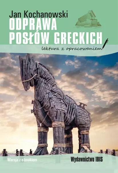 Odprawa posłów greckich. Lektura z opracowaniem - Jan Kochanowski