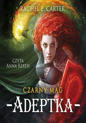 Czarny Mag. Adeptka. Tom 2 - Audiobook.