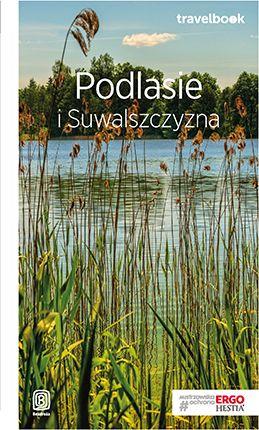 Podlasie i Suwalszczyzna. Travelbook. Wydanie 1 - dostawa GRATIS!.