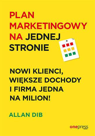 Plan marketingowy na jednej stronie. Nowi klienci, większe dochody i firma jedna na milion! - dostawa GRATIS!.