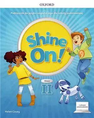 Shine On! Szkoła podstawowa klasa 2. Podręcznik + cyfrowe odzwierciedlenie - praca zbiorowa