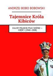 Tajemnice Króla Kibiców - Ebook.
