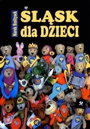 Śląsk dla dzieci - Marek Szołtysek