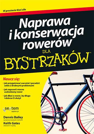 Naprawa i konserwacja rowerów dla bystrzaków - Ebook.