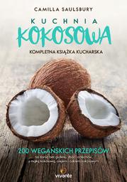 Kuchnia kokosowa. Kompletna książka kucharska - Ebook.