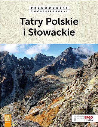 Tatry Polskie i Słowackie. Przewodniki z górskiej półki. Wydanie 4 - dostawa GRATIS!.