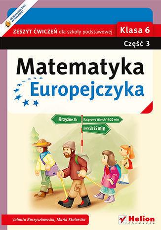Matematyka Europejczyka. Zeszyt ćwiczeń dla szkoły podstawowej. Klasa 6. Część 3 - dostawa GRATIS!.