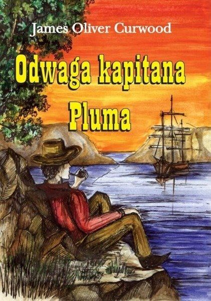 Odwaga kapitana Pluma - James Oliver Curwood