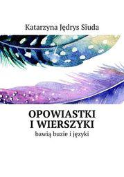 Opowiastki i wierszyki - Ebook.