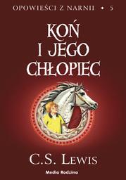 Opowieści z Narnii (#5). Koń i jego chłopiec - Audiobook.