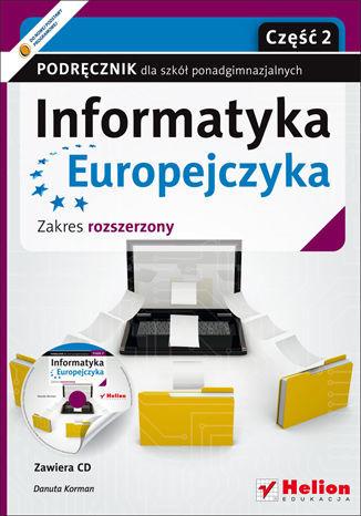 Informatyka Europejczyka. Informatyka. Podręcznik dla szkół ponadgimnazjalnych. Zakres rozszerzony. Część 2 (Wydanie II) - dostawa GRATIS!.