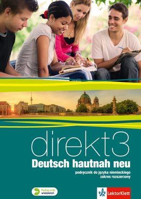 Direkt 3 Deutsch hautnah neu Podręcznik z płytą CD Zakres rozszerzony ZAKŁADKA DO KSIĄŻEK GRATIS DO KAŻDEGO ZAMÓWIENIA