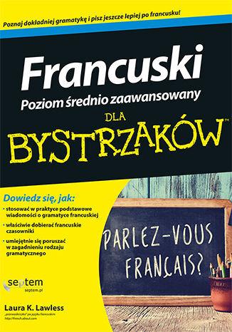 Francuski dla bystrzaków. Poziom średnio zaawansowany - Ebook.