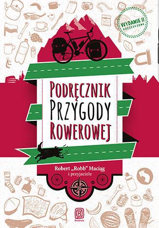 Podręcznik Przygody Rowerowej. Wydanie II - Ebook.