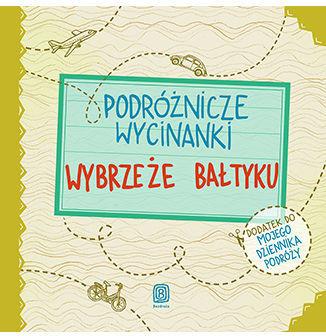 Podróżnicze wycinanki. Wybrzeże Bałtyku. Wydanie 1 - Ebook.