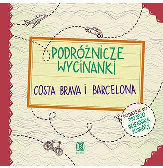Podróżnicze wycinanki. Costa Brava i Barcelona. Wydanie 1 - Ebook.