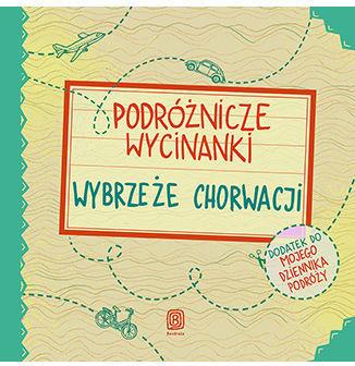 Podróżnicze wycinanki. Wybrzeże Chorwacji. Wydanie 1 - Ebook.