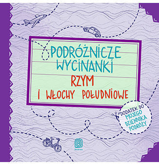 Podróżnicze wycinanki. Rzym i Włochy południowe. Wydanie 1 - Ebook.
