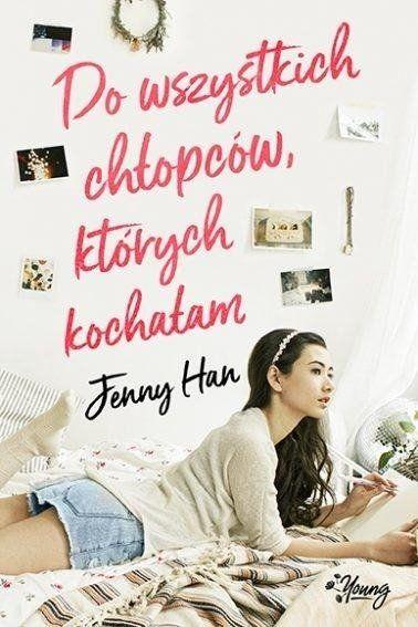 Do wszystkich chłopców których kochałam - Jenny Han