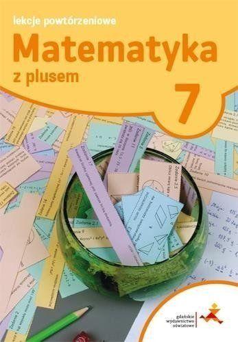 Matematyka SP 7 Lekcje powtórzeniowe w.2017 GWO - praca zbiorowa