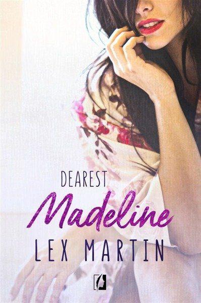 Dearest T.3 Madeline - Lex Martin, Agnieszka Kalus
