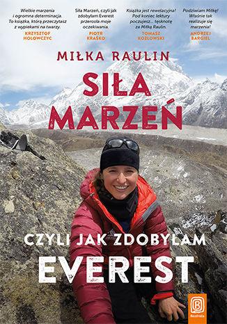 Siła Marzeń, czyli jak zdobyłam Everest - dostawa GRATIS!.
