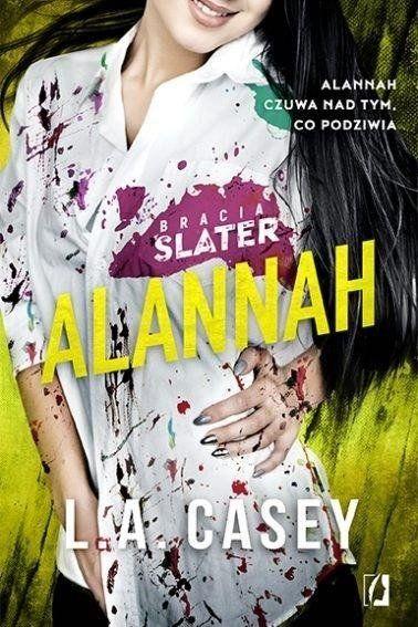 Bracia Slater. Alannah - L.A. Casey