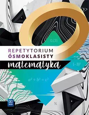 Repetytorium ósmoklasisty matematyka szkoła podstawowa - Edyta Warzecha, Zbigniew Góralewicz, Monika Strawa