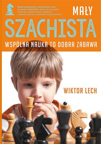 Mały szachista. Wspólna nauka to dobra zabawa - Ebook.